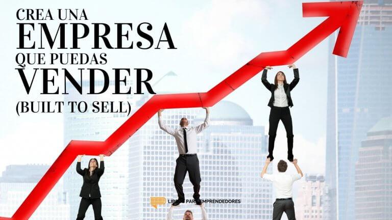 #099 - Crea una Empresa que Puedas Vender (Built to Sell)