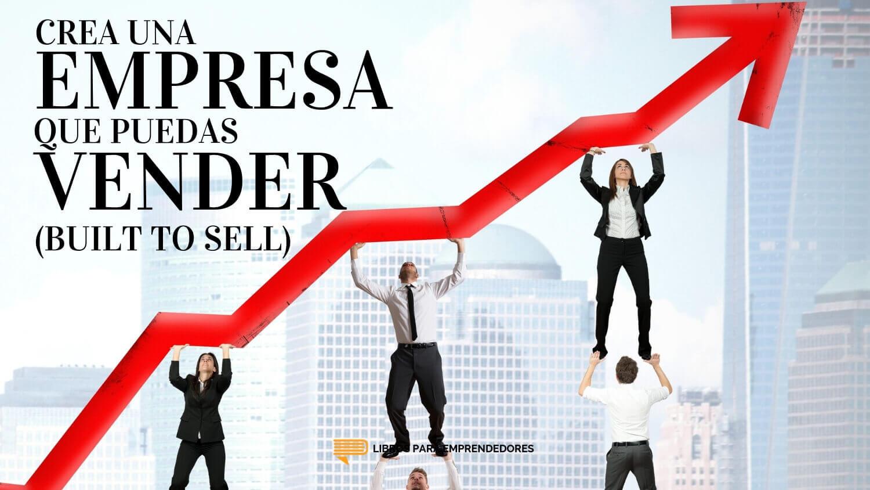 #99 Crea una Empresa que Puedas Vender (Built to Sell) - Un Resumen de Libros para Emprendedores