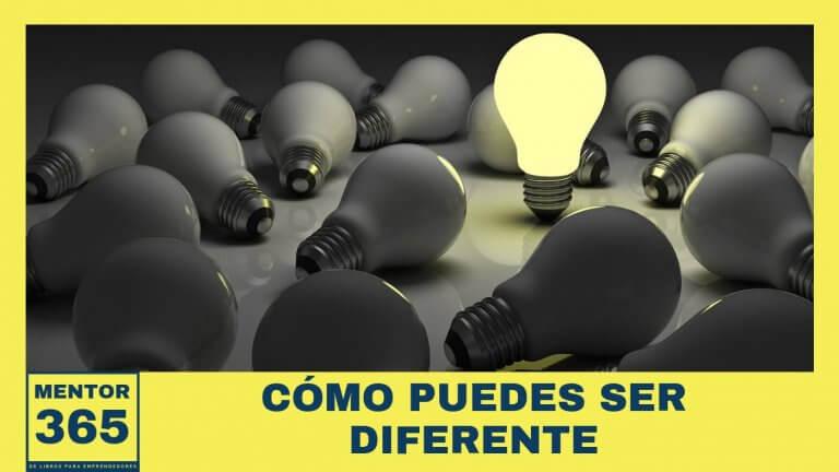 Cómo puedes ser diferente – MENTOR365