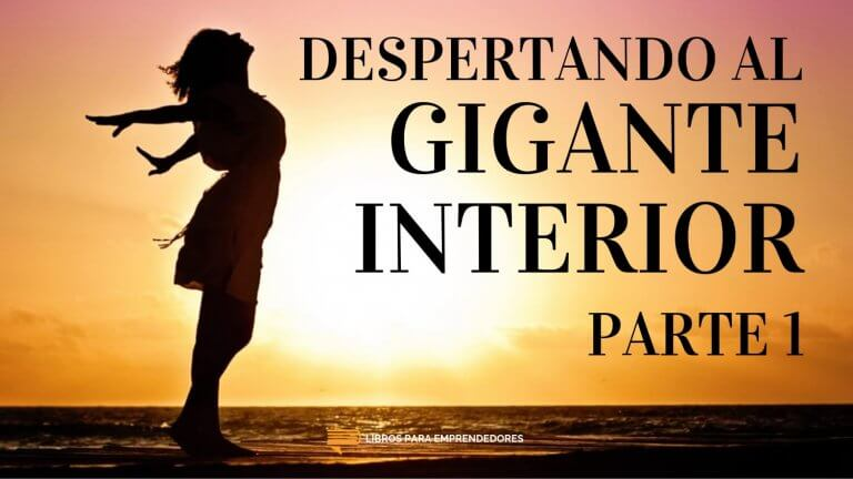 #100 Despertando al Gigante Interior (Parte 1)