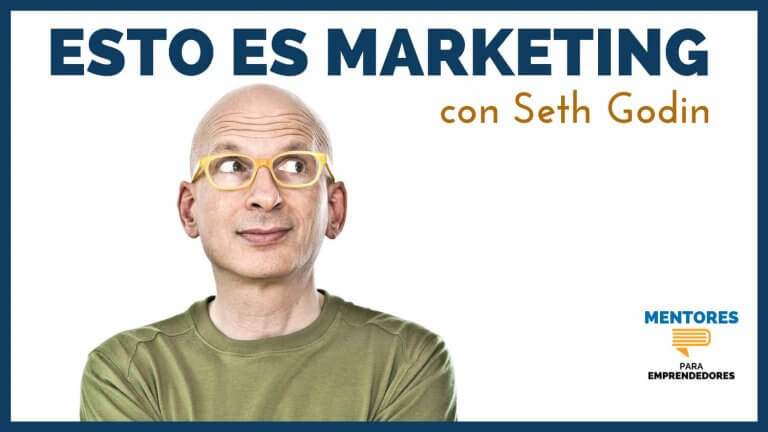 Esto es Marketing, con Seth Godin – MENTORES