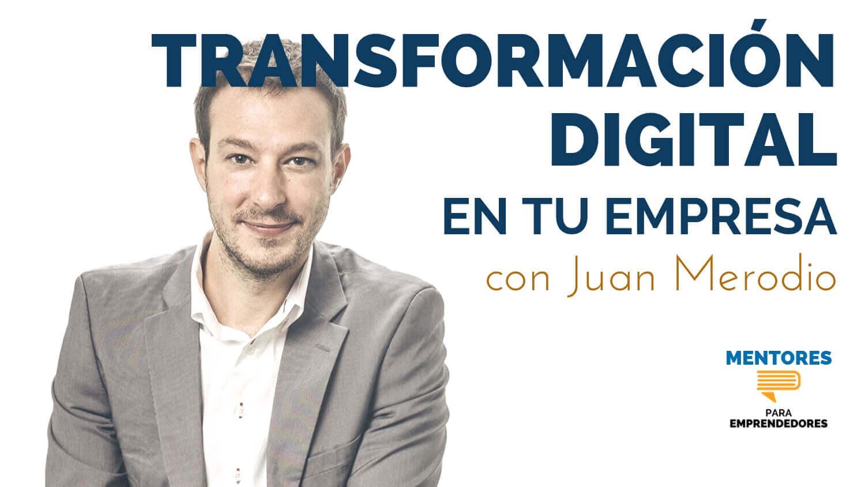 Transformación Digital En Tu Empresa Con Juan Merodio Mentores Para Emprendedores Libros Para Emprendedores