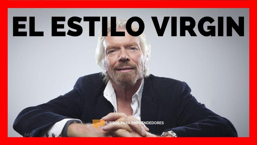 #107 El Estilo Virgin - Un Resumen de Libros para Emprendedores