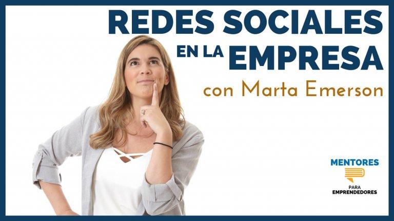Cómo deben las empresas usar las redes sociales, con Marta Emerson – MENTORES