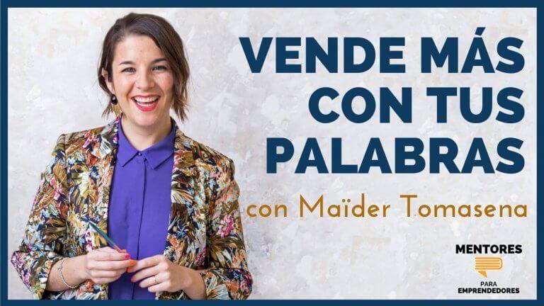 Cómo Vender Más Con Tus Palabras, con Maïder Tomasena | Copywriting