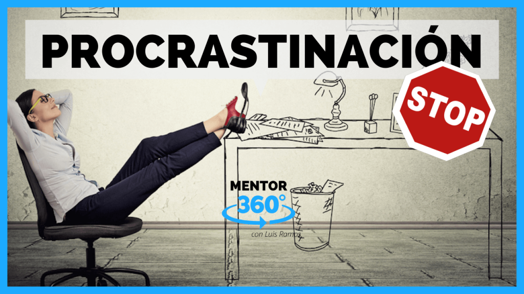 MENTOR360-010 - Cómo Vencer la Procrastinación