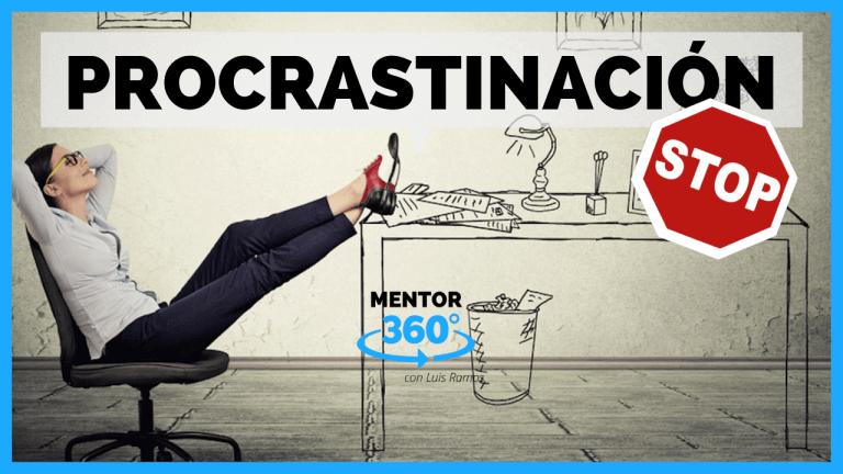 Cómo Vencer la Procrastinación | MENTOR360