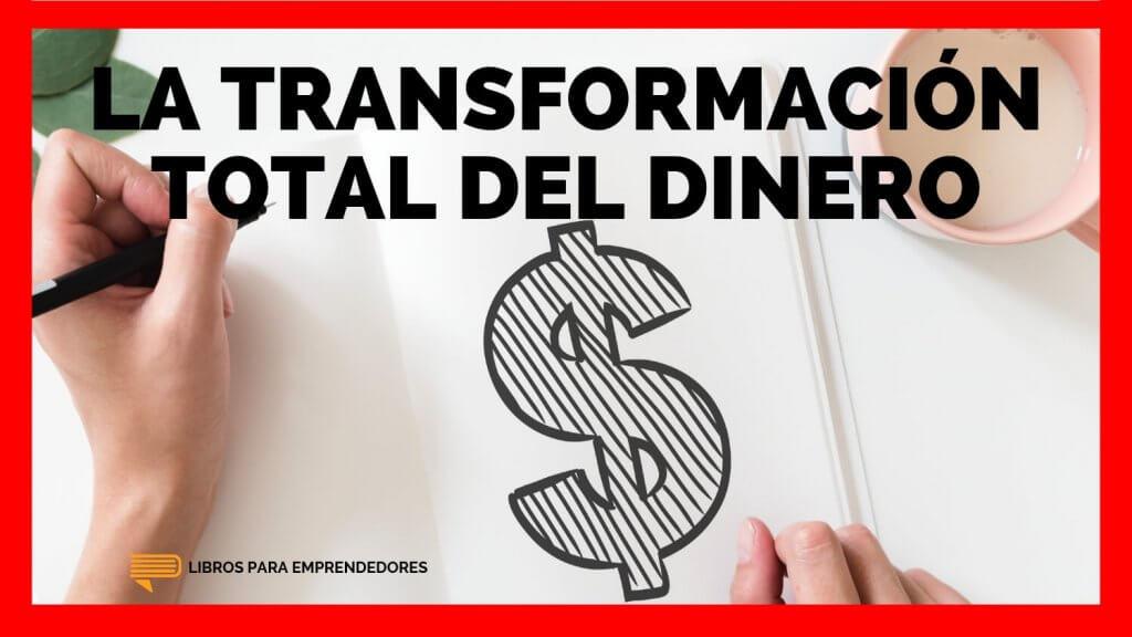 #112 La transformación total del dinero - Un resumen de Libros para Emprendedores