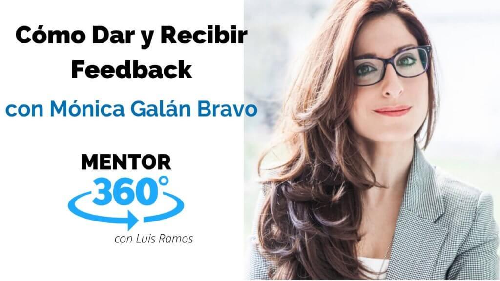 Cómo Dar y Recibir Feedback, con Mónica Galán Bravo - MENTOR360