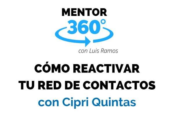 Cómo Reactivar Tu Red de Contactos | MENTOR360