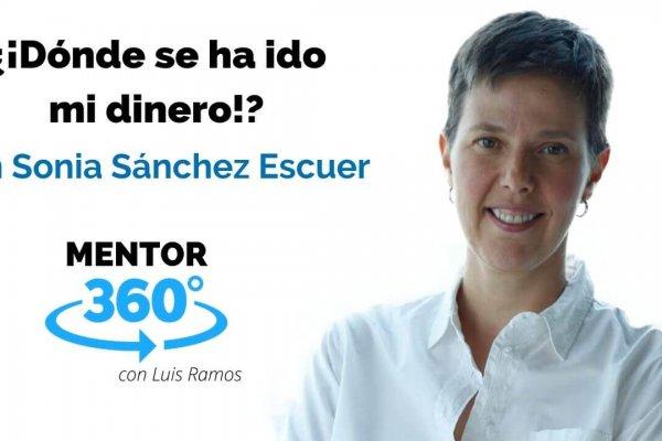 ¿¡Dónde se ha ido mi Dinero!?, con Sonia Sánchez Escuer | MENTOR360
