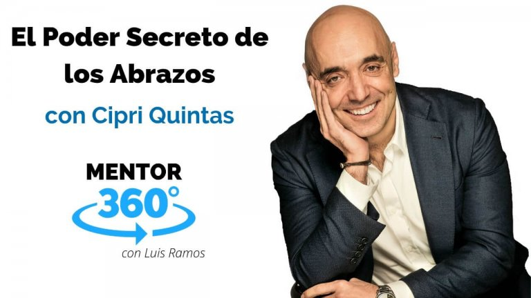 El Poder Secreto de los Abrazos, con Cipri Quintas | MENTOR360