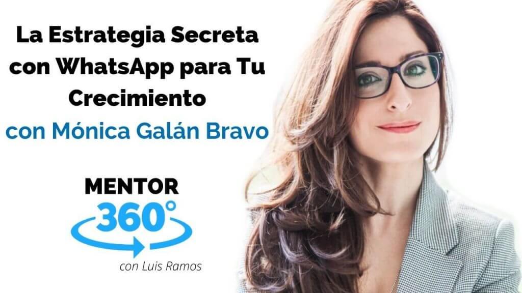 La Estrategia Secreta con WhatsApp para Tu Crecimiento, con Mónica Galán Bravo - COMUNICACIÓN - MENTOR360