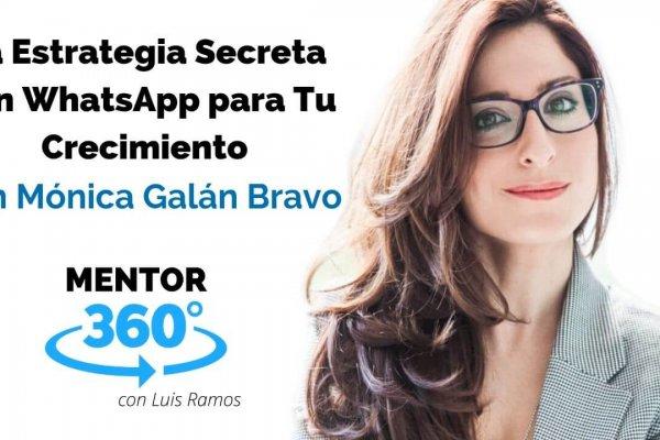 La Estrategia Secreta con WhatsApp para Tu Crecimiento, con Mónica Galán Bravo | MENTOR360