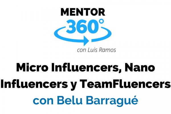 Micro Influencers, Nano Influencers y TeamFluencers | MENTOR360