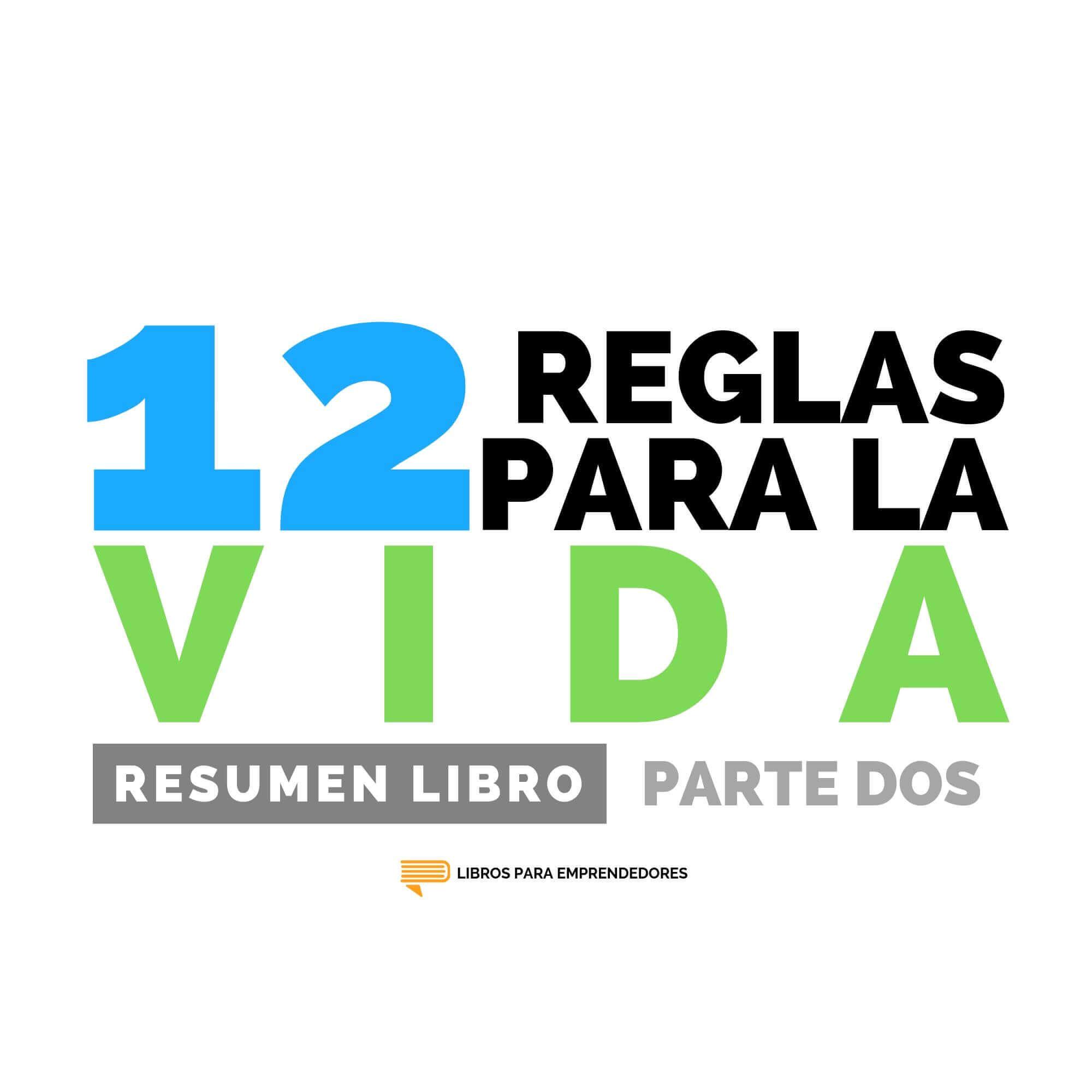 #120 12 Reglas para Vivir, Parte 2