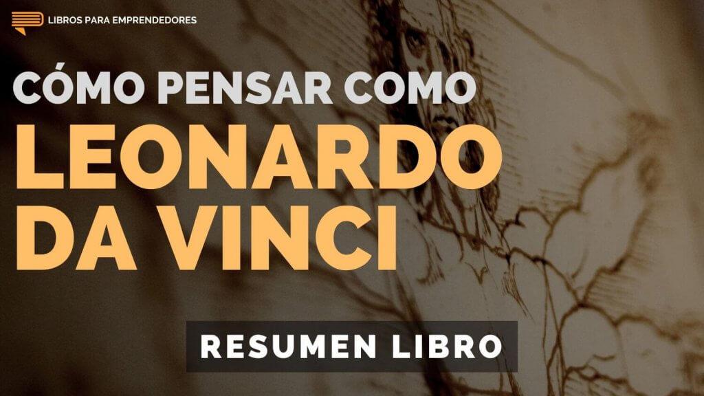 128 Cómo Pensar Como Leonardo Da Vinci - Un Resumen de Libros para Emprendedores