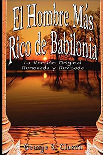 El Hombre Más Rico de Babilonia - #129 - Un Resumen de Libros para Emprendedores
