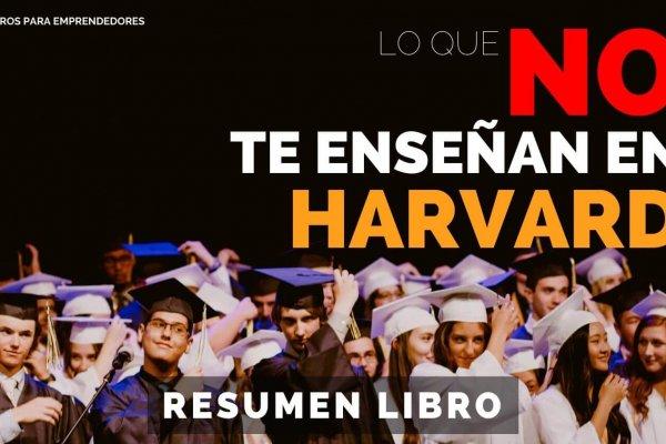 #137 Lo Que No Te Enseñan en Harvard
