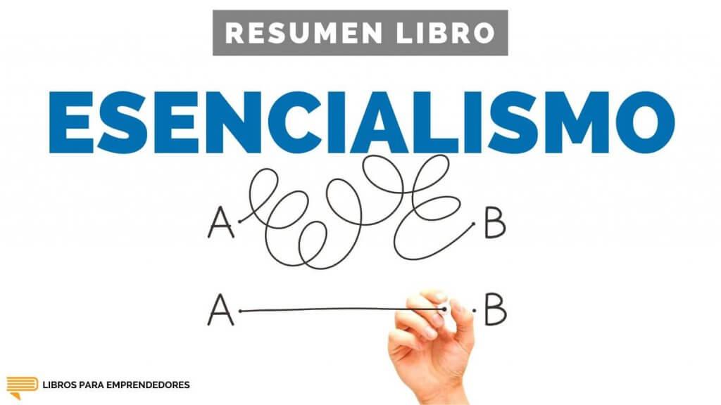 #139 Esencialismo - Un Resumen de Libros para Emprendedores