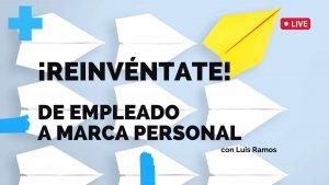 ¡Reinvéntate! De Empleado a Marca Personal - Luis Ramos - Libros para Emprendedores