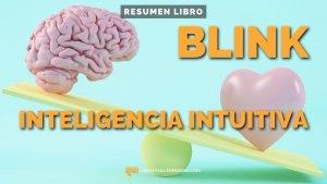 Blink. Inteligencia Intuitiva - Un Resumen de Libros para Emprendedores