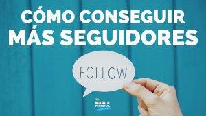 Cómo Conseguir Más Seguidores - Tu Marca Personal con Luis Ramos