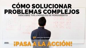 Cómo Solucionar Problemas Complejos