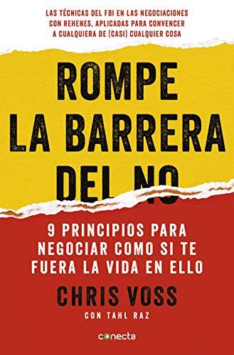 Rompe La Barrera del No - Un Resumen de Libros para Emprendedores