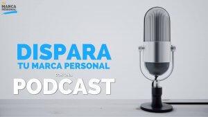 TMP007 Dispara Tu Marca Personal con... un Podcast - Tu Marca Personal con Luis Ramos